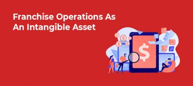 Franchise Operations As An Intangible Asset