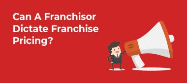 Can A Franchisor Dictate Franchise Pricing?