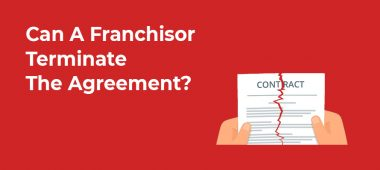Can A Franchisor Terminate The Agreement?
