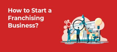 How to Start a Franchising Business?