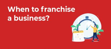 When to franchise a business?