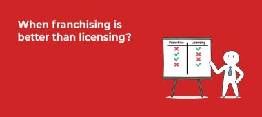 When franchising is better than licensing?