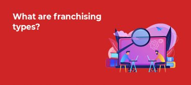 What are franchising types?
